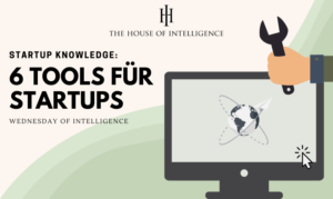 Wednesday of Intelligence – 6 Tools für Startups