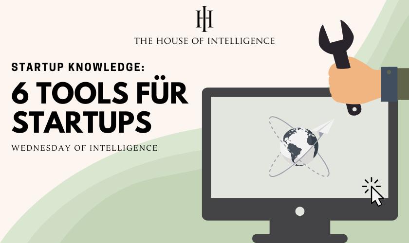 Wednesday of Intelligence 6 Tools für Startups