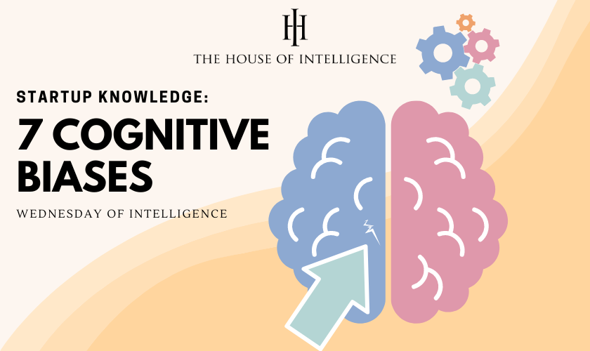 Wednesday of Intelligence – 7 Cognitive Biases