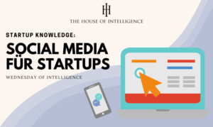Wednesday of Intelligence – Social Media für Startups